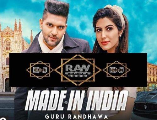 Guru Randhawa Made In India Remix by DJ SUKH Raw Echoes