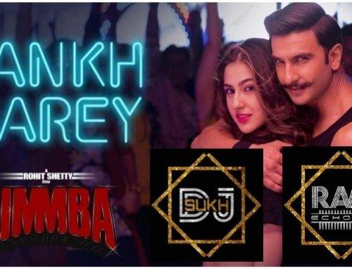 Aankh Marey (Simmba Film) Neha Kakkar DJ SUKH RAW ECHOES MIX