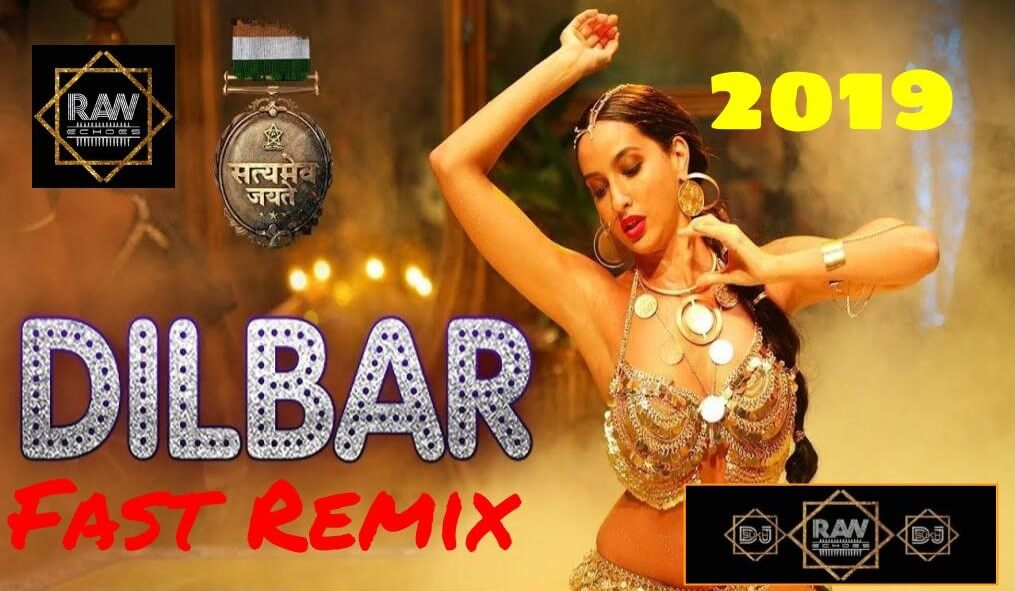 dilbar remix 2019 raw echoes dj sukh fast dance bollywood song