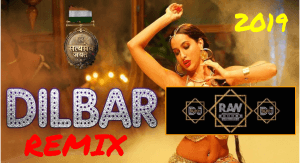 Dilbar Raw Echoes Remix 2019 New